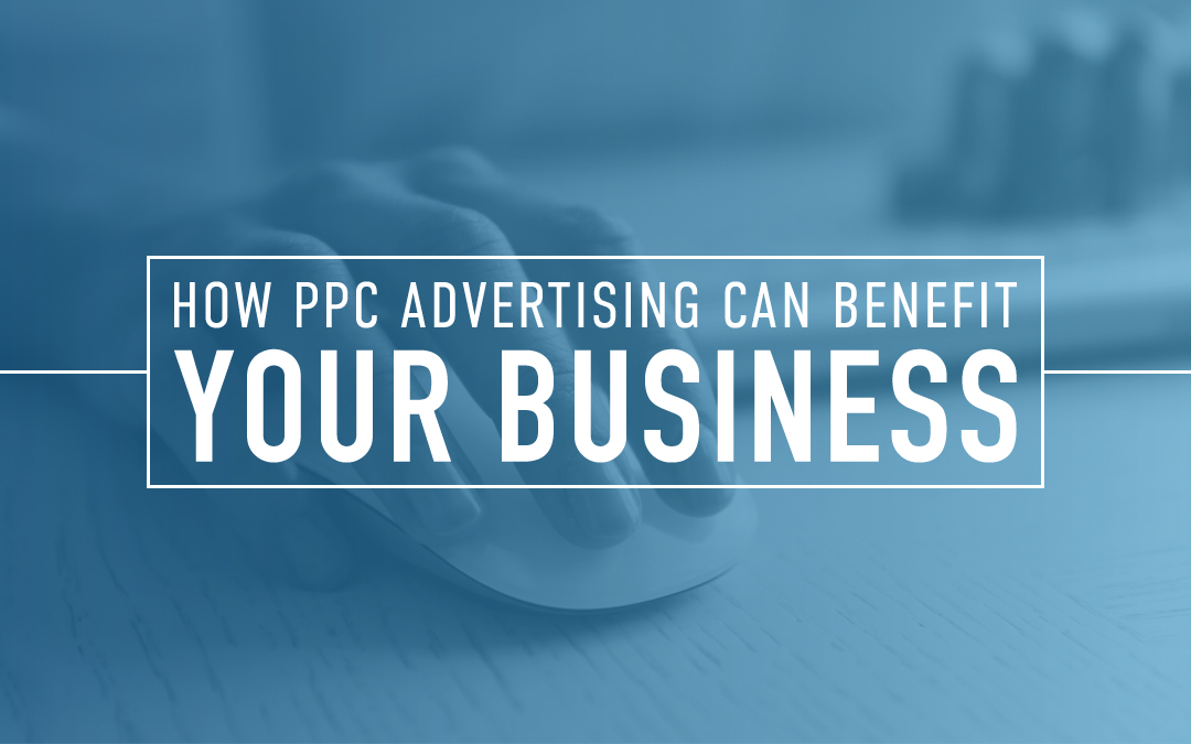How PPC Advertising Can Benefit Your Business