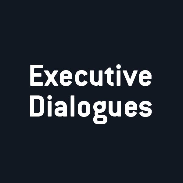 Executive Dialogue