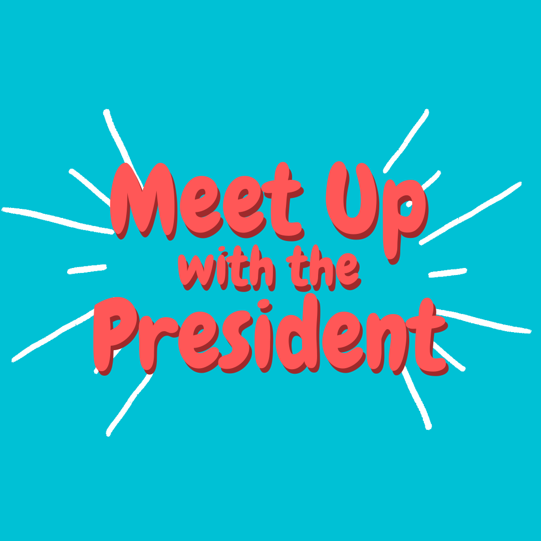 Meet Up with the President